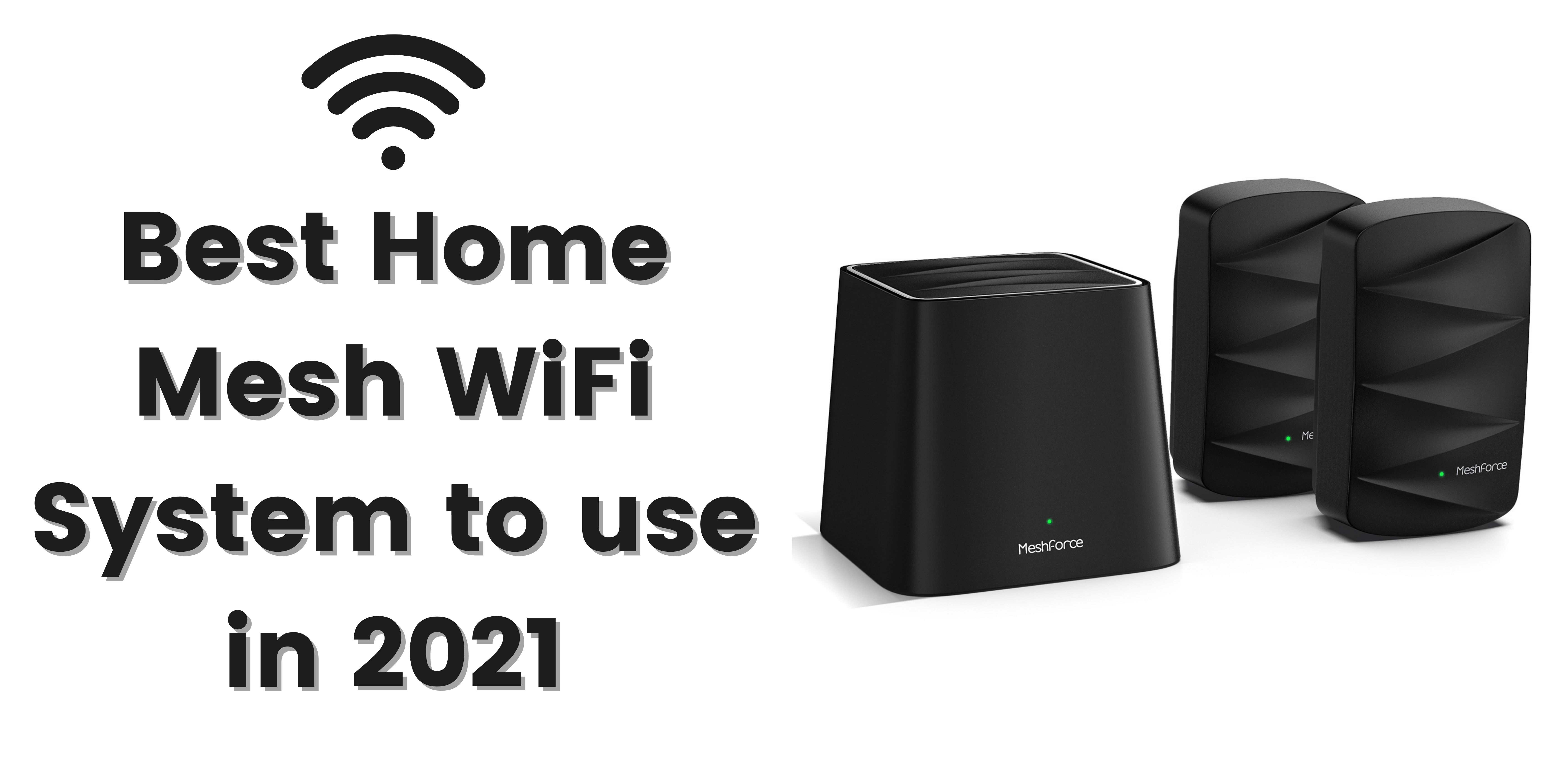 4 Best Home Mesh WiFi System to use in 2021