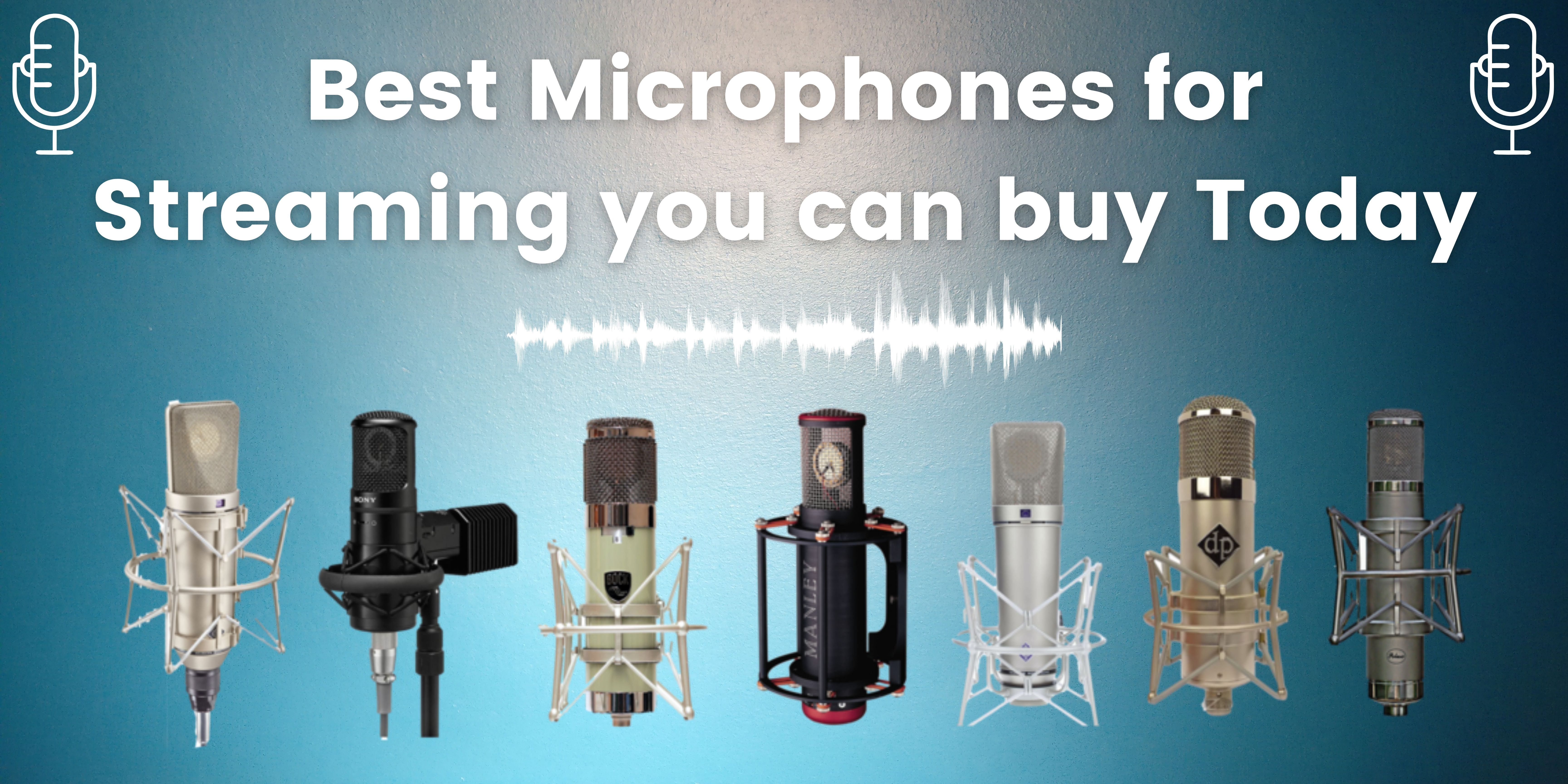 3 Best Microphones for Streaming you can buy Today