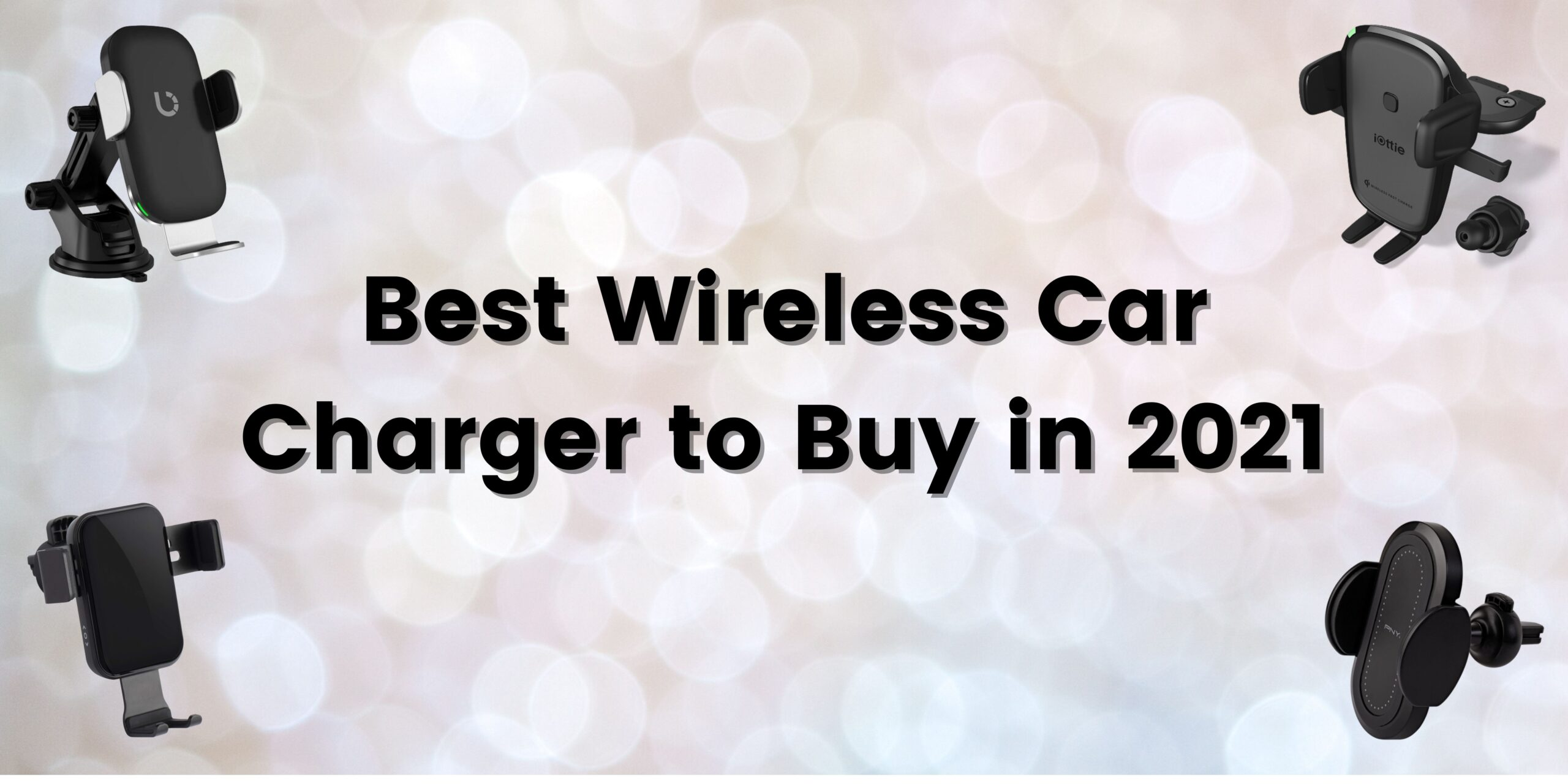 5 Best Wireless Car Charger to Buy in 2021