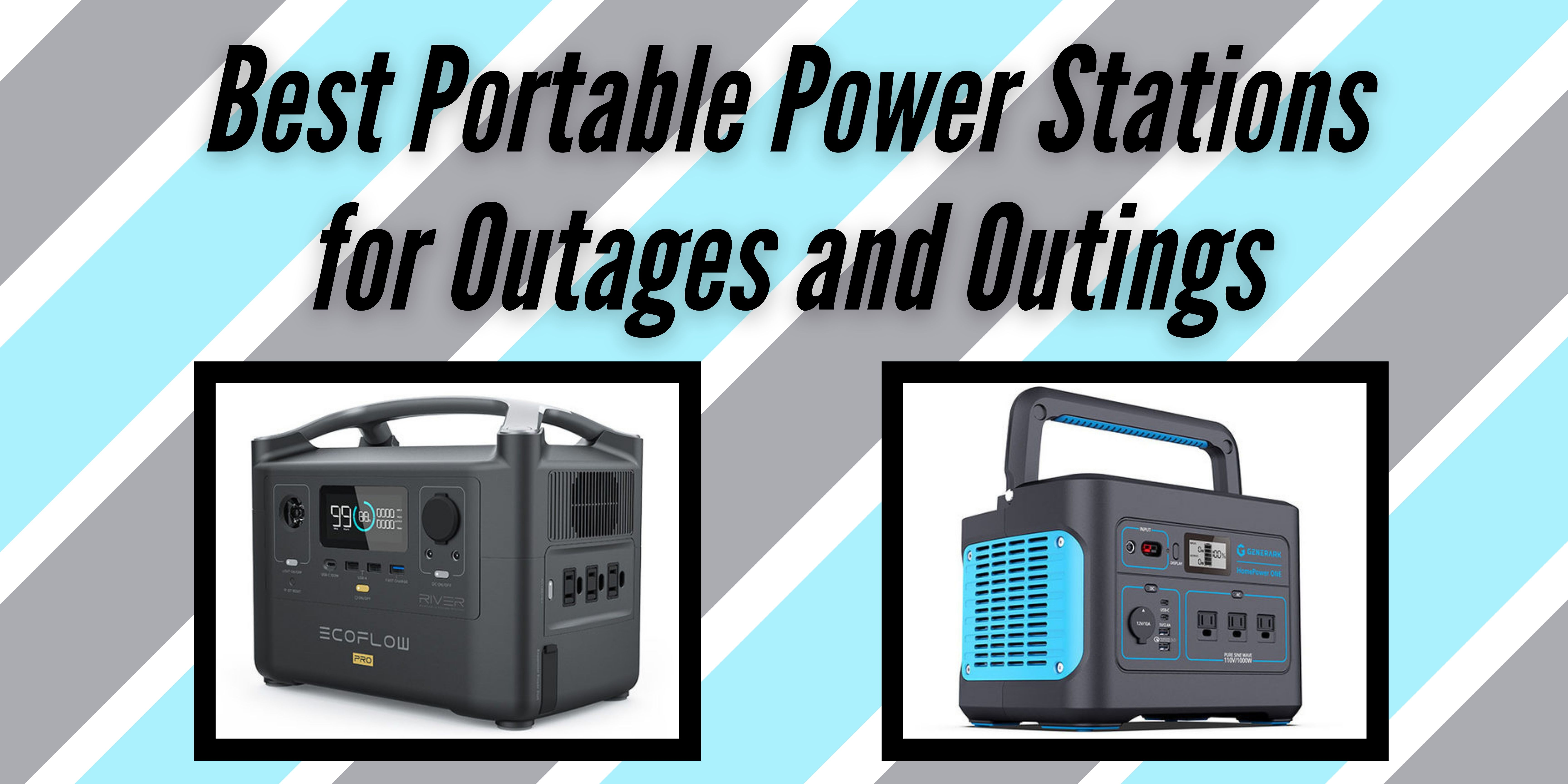 Best Portable Power Stations for Outages and Outings