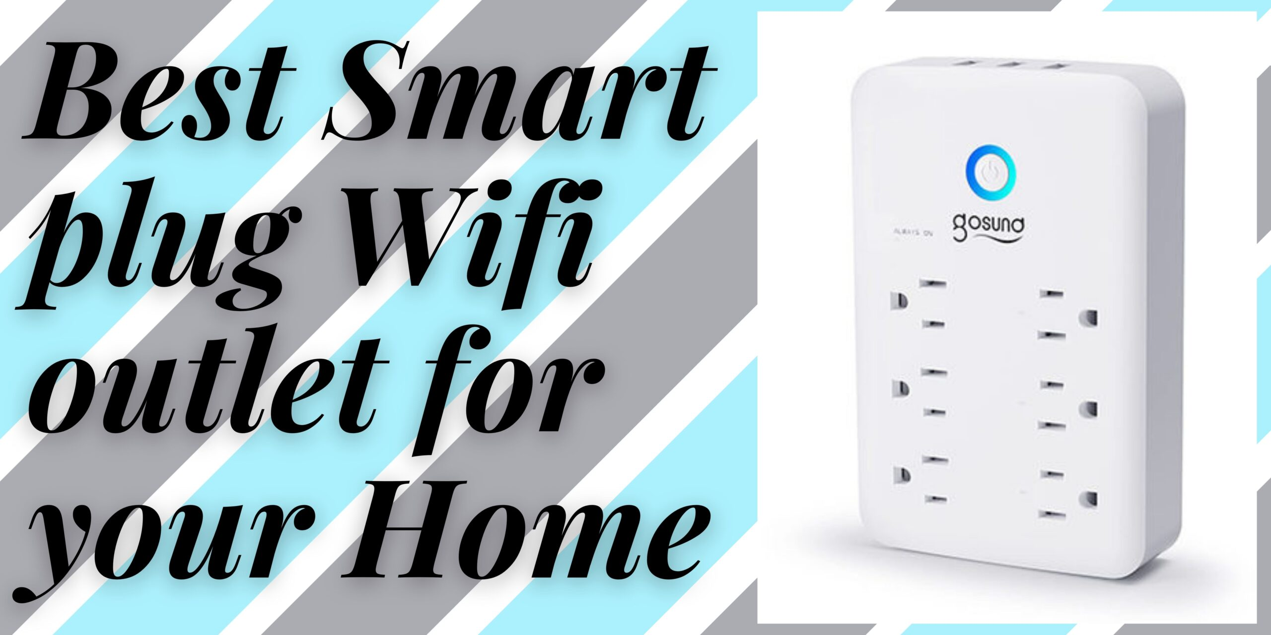 4 Best Smart Plug Wifi Outlet for your Home