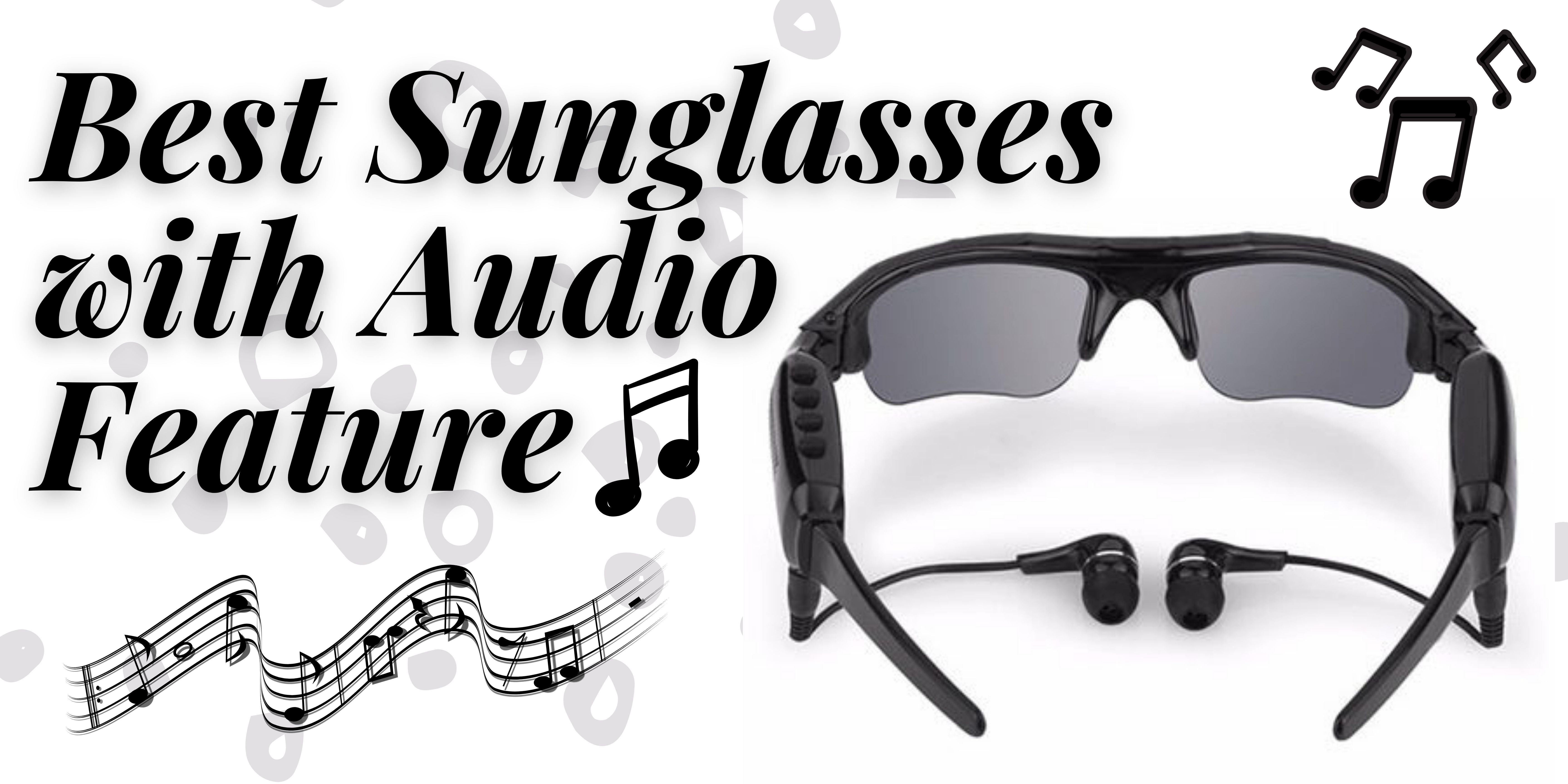 3 Best Sunglasses with Audio Feature