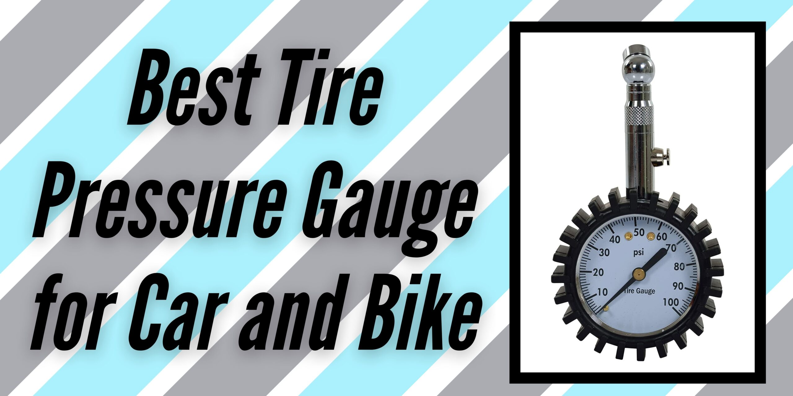 Best Tire Pressure Gauge for Car and Bike