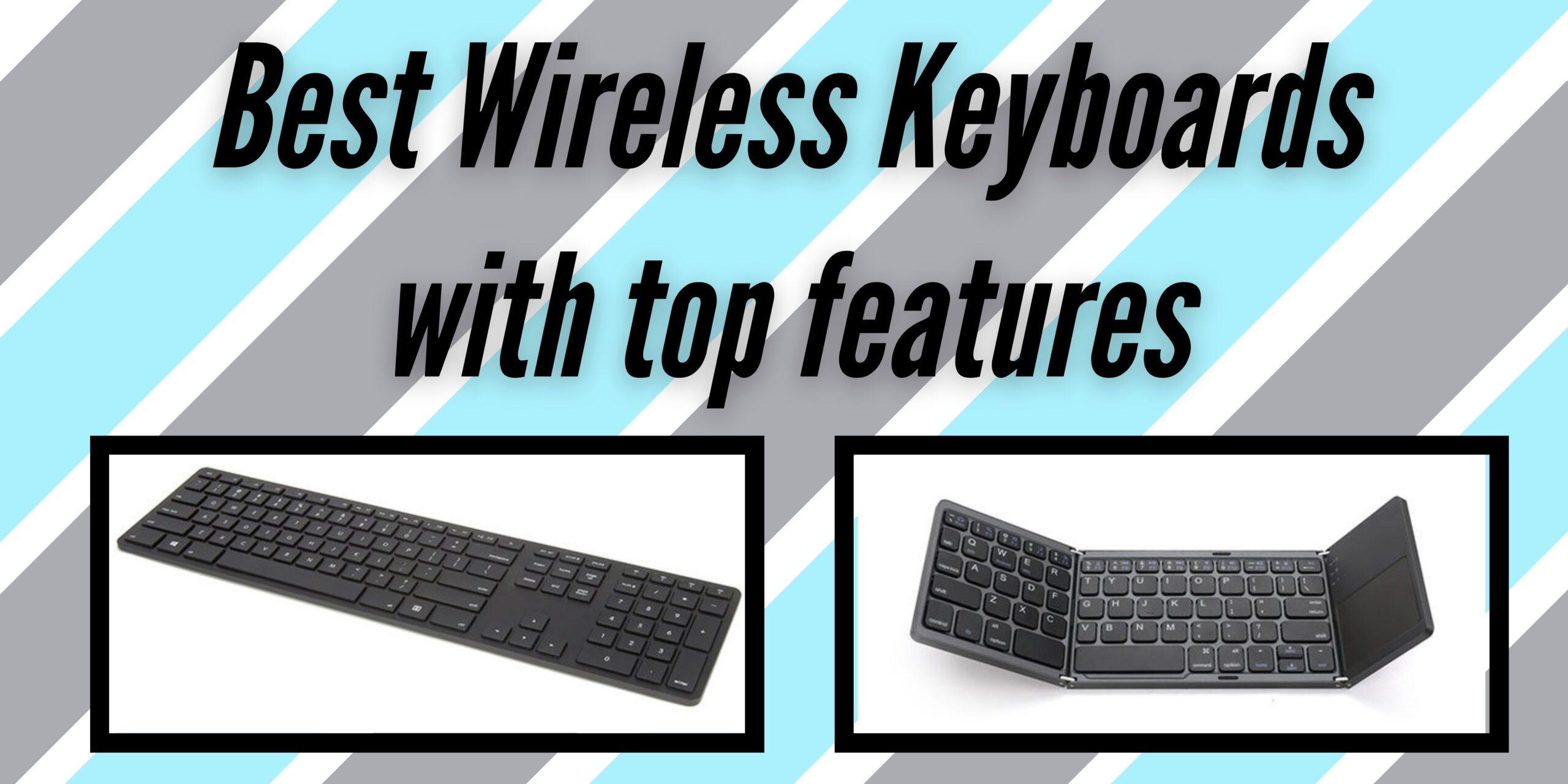 Best Wireless Keyboards with top features