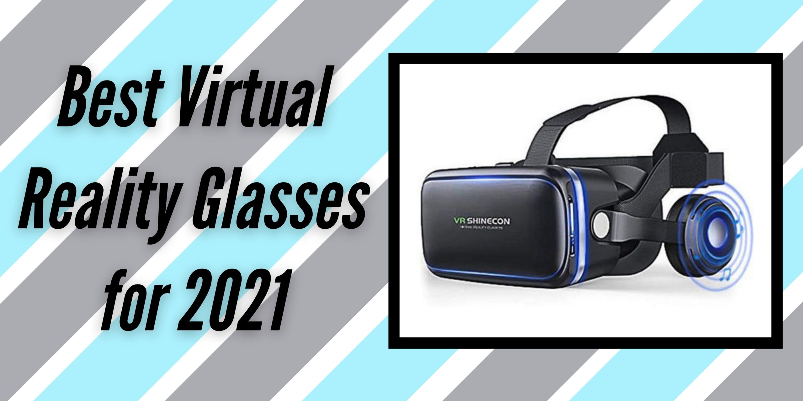Best Virtual Reality Glasses for 2021