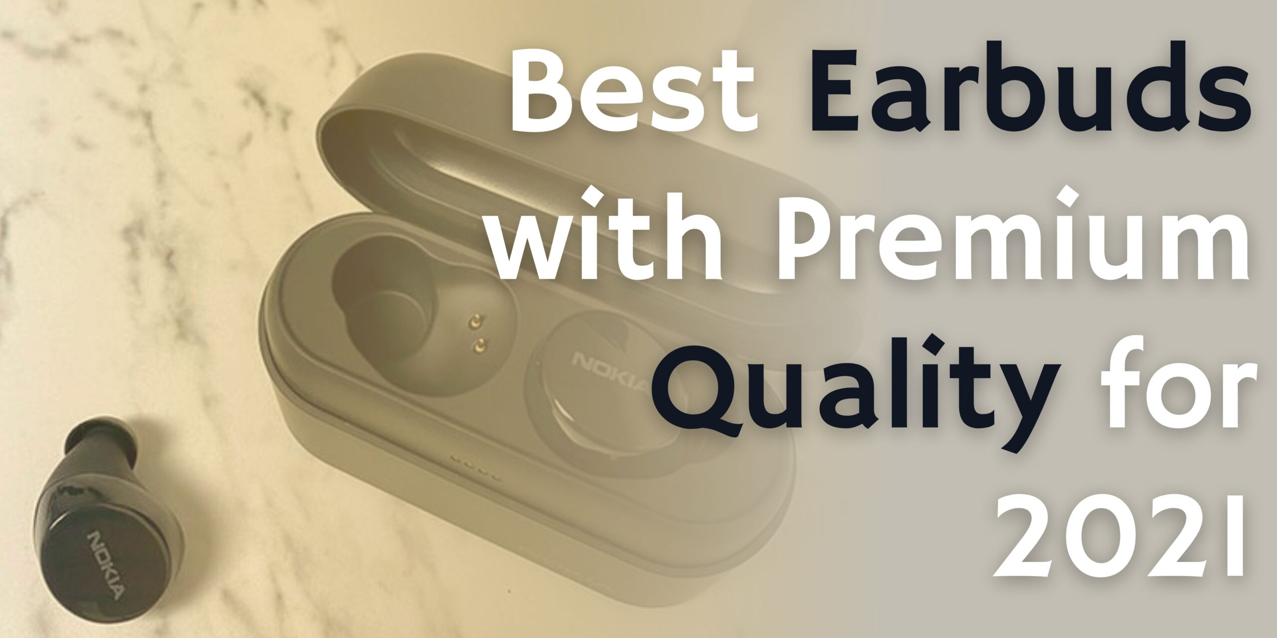 Best Earbuds with Premium Quality for 2021