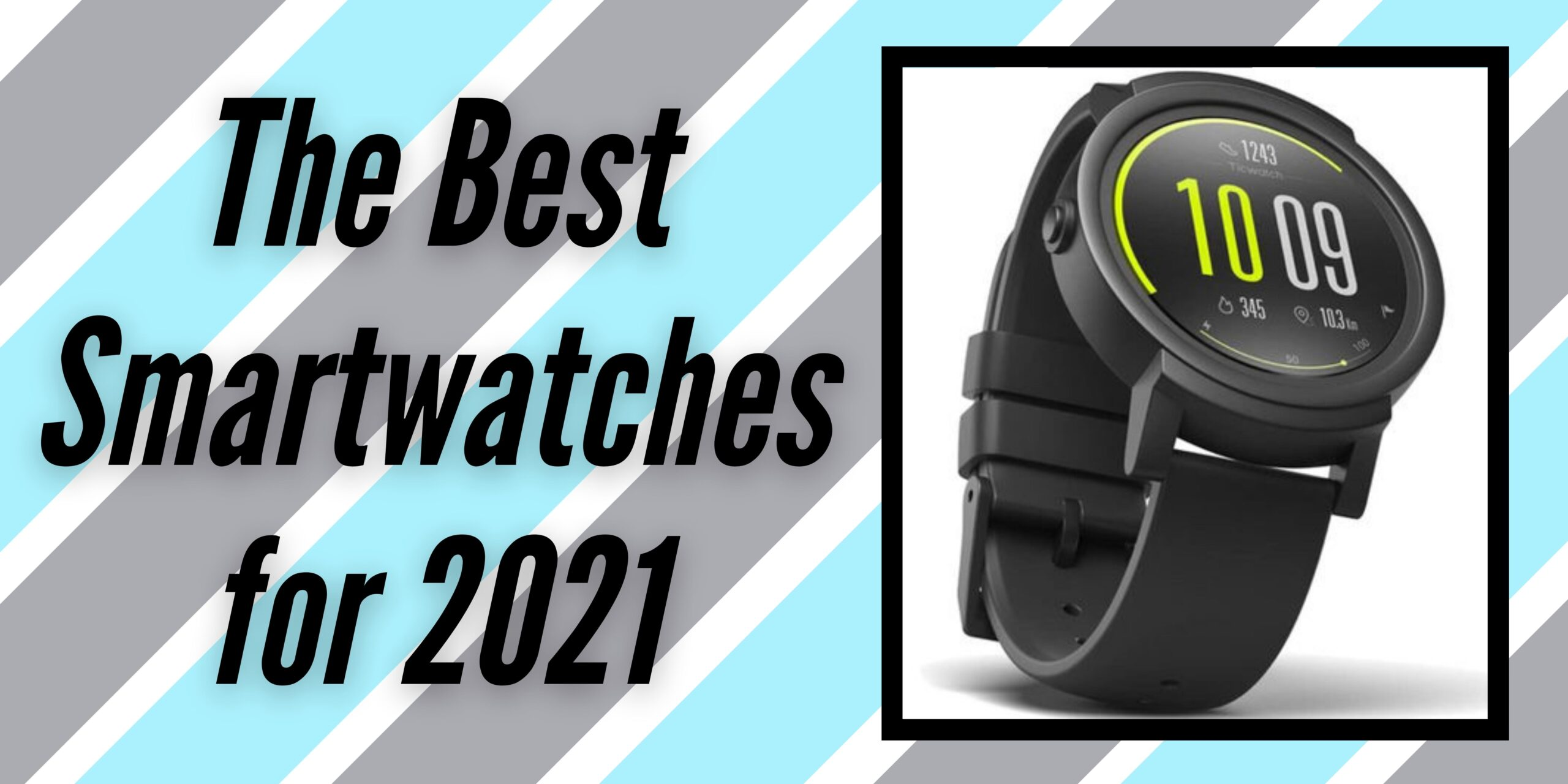 The Best Smartwatches for 2021